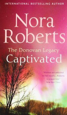Captivated (Donovan Legacy) By Nora Roberts