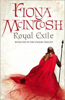 Royal Exile: Book One of the Valisar Trilogy By Fiona McIntosh. 9780007276011