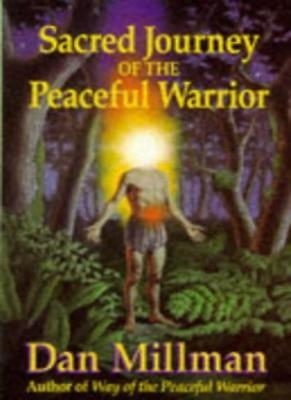 Sacred Journey of the Peaceful Warrior By Dan Millman. 9780915811335