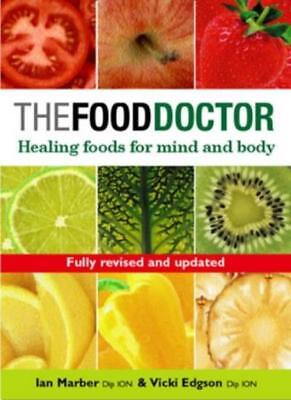 The Food Doctor - Fully Revised and Updated: Healing Foods for Mind and Body By