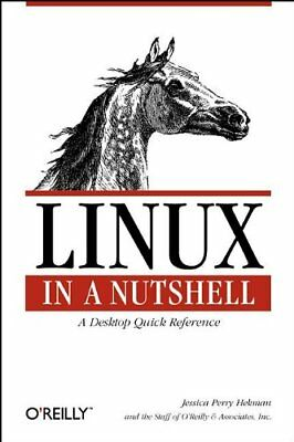 Linux in a Nutshell By Jessica P. Hekman, O'Reilly Media Inc.