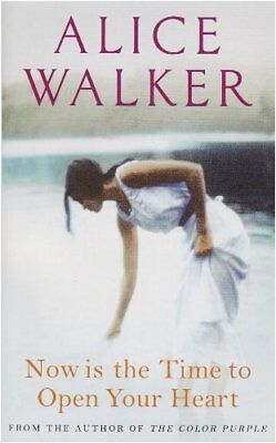Now Is the Time to Open Your Heart By Alice Walker. 9780753819272