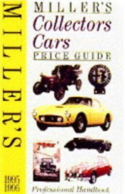 Miller's Collectors Cars Price Guide 1995-96 By Judith H. Miller, Martin Miller