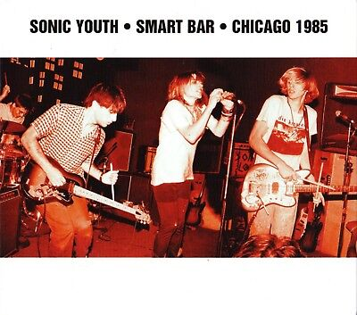 Sonic Youth-Smart Bar-Chicago 1985 CD 2012 Goofin' Records/Revolver USA-GOO-016