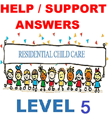 Residential Childcare Answers Level 5 Diploma - NVQ QCF 2018 answers CACHE NCFE