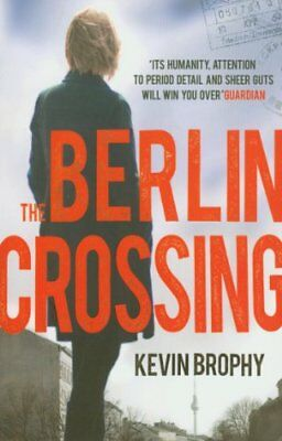 The Berlin Crossing By Kevin Brophy. 9780755380862