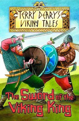 The Sword of the Viking King (Viking Tales) By Terry Deary
