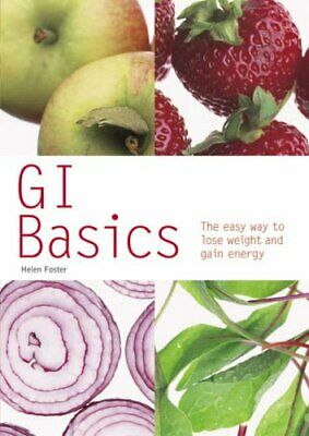 GI Basics: The Low Glycaemic Way to Lose Weight and Gain Energy (Pyramid Paperb