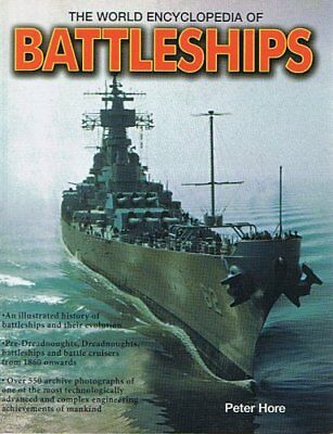 The World Encyclopedia of Battleships By Peter Hore. 9780857231475