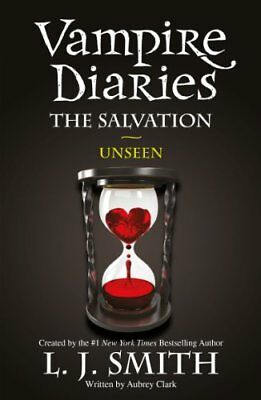 The Salvation: Unseen (Vampire Diaries) By L. J. Smith