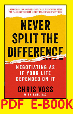 NEW- Never Split the Difference  by Chris Voss & Tahl Raz [E-B00K+PDF] 2018