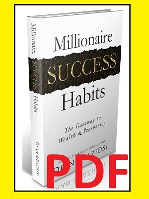 Millionaire Success Habits: The Gateway To Wealth..by Dean Graziosi [PDF] EB00K
