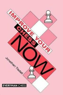 Improve Your Chess Now by Jon Tisdall 9781857441567 (Paperback, 1997)