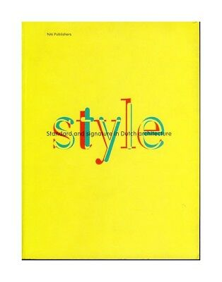 Style. Standard and signature in Dutch architecture of the nineteenth and twenti