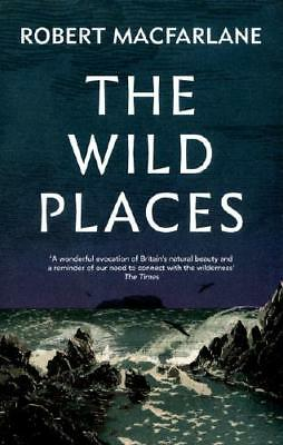 The Wild Places by Robert Macfarlane (author)