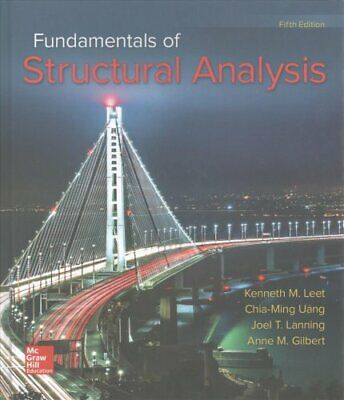 Fundamentals of Structural Analysis by Chia-Ming Uang, Joel Lanning, Kenneth...