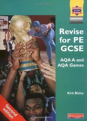 Revise for PE GCSE AQA A and AQA Games (Examining ..., Bizley, Mr Kirk Paperback
