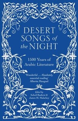 Desert Songs of the Night: 1500 Years of Arabic Literature (Paperback)