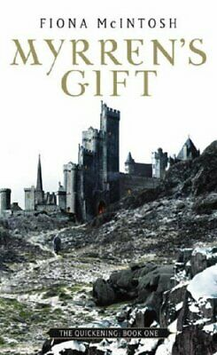 Myrren's Gift: The Quickening Book One By Fiona McIntosh