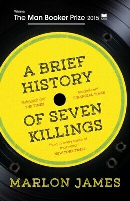 A Brief History of Seven Killings: WINNER of the Man Booker Prize 2...