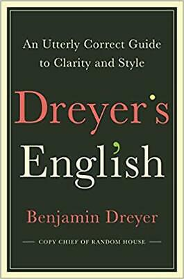 Dreyer's English: An Utterly Correct Guide to Clarity and Style (PDF/Epub)