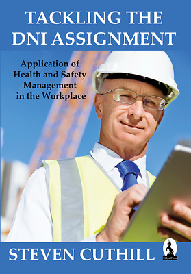 NEBOSH Tackling the DNI Assignment - Application of Health and Safety Management