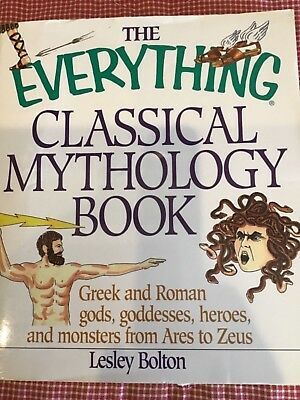 THE EVERYTHING CLASSICAL Mythology Book : Greek and Roman