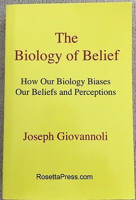 The Biology of Belief:How Our Biology Biases Our Beliefs and Perceptions, PB 1st
