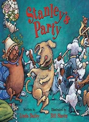 Stanley's Party-Linda Bailey, Bill Slavin, 9781553373827