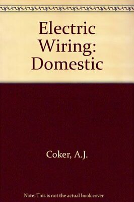 Electric Wiring: Domestic-A.J. Coker, Brian Scaddan