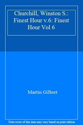 Finest Hour Winston S. Churchill 1939 - 1941-Martin Gilbert