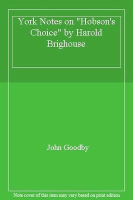 """York Notes on """"Hobson's Choice"""" by Harold Brighouse-John Goodby"""