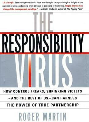 The Responsibility Virus: How the Fear of Failure Infects Organisations - and.