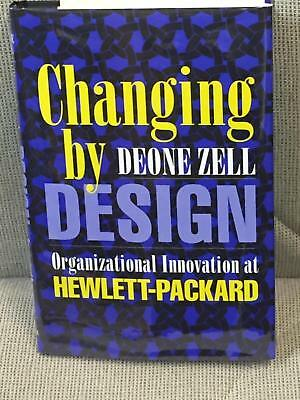 changing by design organizational innovation at hewlettpackard