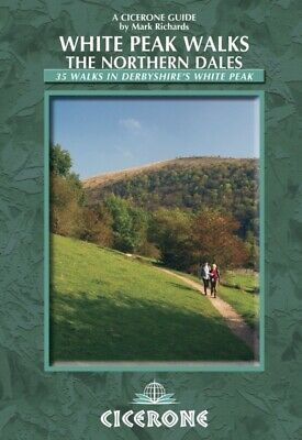 White Peak Walks: The Northern Dales: 35 Walks in the Derbyshire Wh...