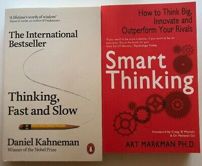 Thinking, Fast and Slow by Daniel Kahneman and Smart Thinking by Art Markman