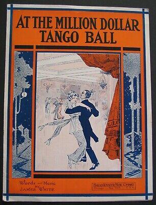 At the Million Dollar Tango Ball, James White 1914 Sheet Music Rossiter