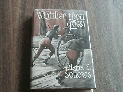 WHITHER THOU GOEST by Atlanta Sollows. 1st ed. 1947 w/DJ. SIGNED by author.