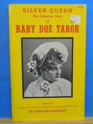 Silver Queen The Fabulous Story of Baby Doe Tabor By Caroline Bancroft 1956? 79