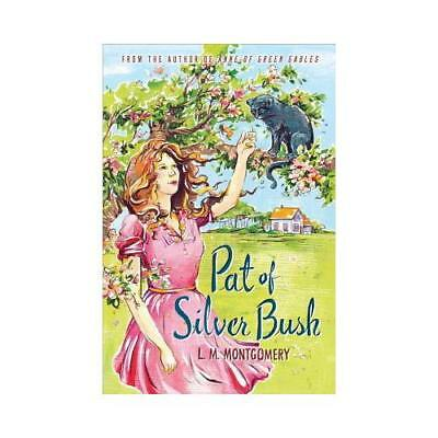 Pat of Silver Bush by L. M Montgomery (author)