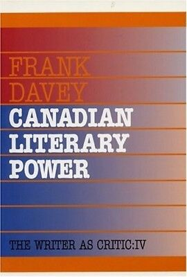 Canadian Literary Power (Writer as Critic), Davey, Frank, New Book