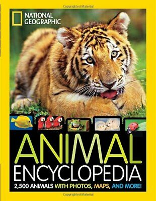 National Geographic Animal Encyclopedia: 2,500 Animals with Photos, Maps, and.