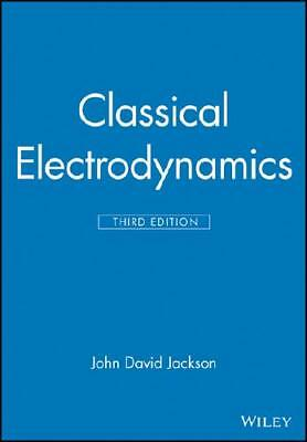 Classical Electrodynamics by John David Jackson