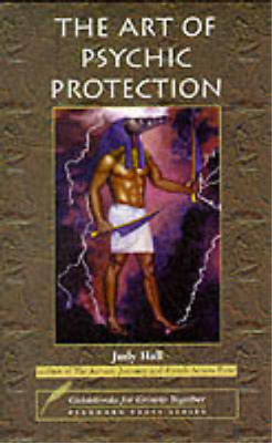 The Art of Psychic Protection (Guidebooks for Growth Together), Judy Hall, Used;