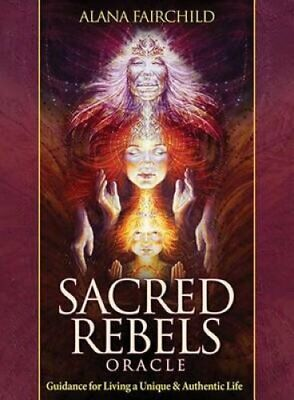 Sacred Rebels Oracle Guidance for Living a Unique & Authentic Life 978157281