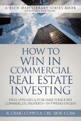 How To Win In Commercial Real Estate Investing: Find, Evaluate & Purchase...