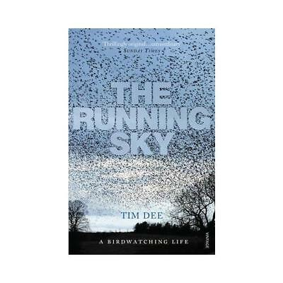 The Running Sky: A Bird-Watching Life by Tim Dee (Paperback, 2010)