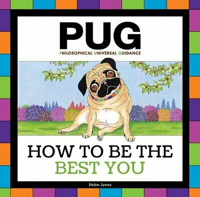 Pug: How to be the Best You by Helen James (Hardback, 2017)