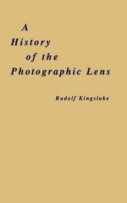 A History of the Photographic Lens by Rudolf Kingslake 9780124086401