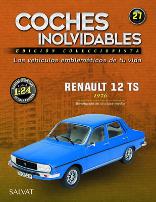 ☆ Fasciculo Nº 27 - Coches Inolvidables - Renault 12 Ts